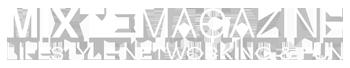 MIXTE MAGAZINE - LIFESTYLE NETWORKING & FUN