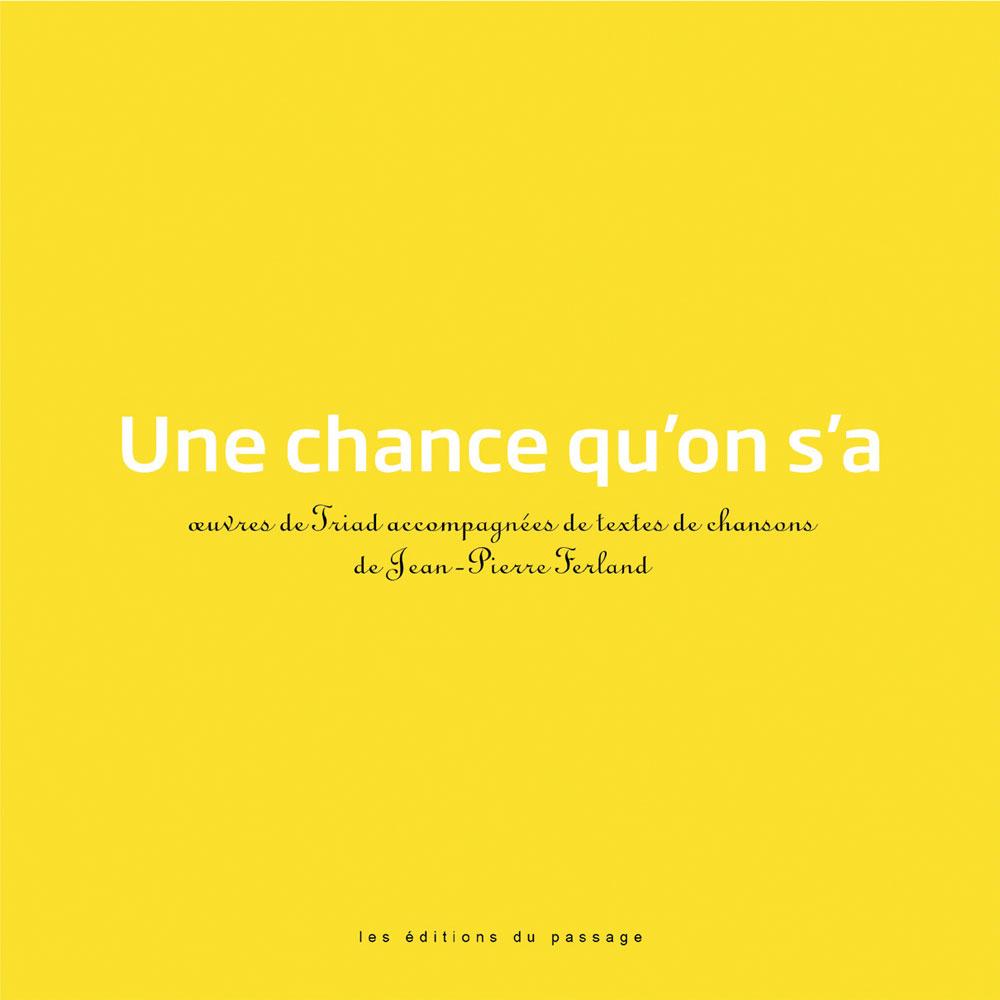Une chance qu'on s'a, Les Éditions du Passage